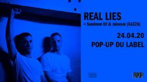 Real Lies // 24.04.20 // Popup!