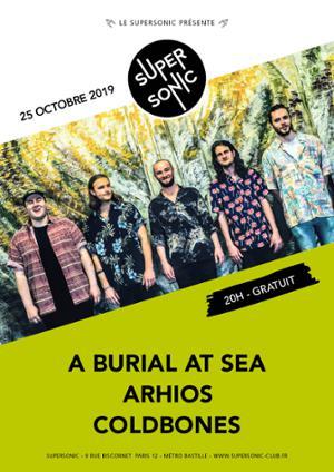 A Burial at Sea • Arhios • Coldbones / Supersonic (Free entry)