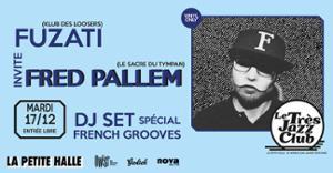 Le Très Groove Club : Fuzati invite Fred Pallem