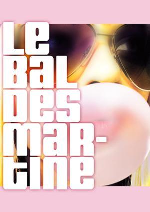 LE BAL DES MARTINE