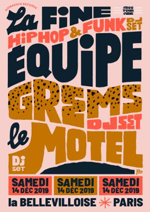 FREE YOUR FUNK : LA FINE EQUIPE, GREMS, LE MOTEL