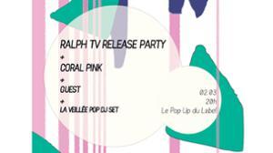 La Veillée Pop // Release Party Ralph TV - Coral Pink // Pop Up