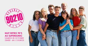 Beverly Hills 90210  Nuit Retro 90's au Supersonic