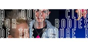 A Queer Ball for Hot Bodies Of The Future !