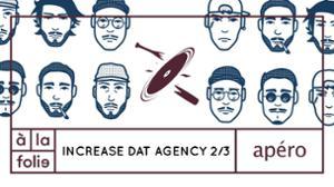 Increase dat Agency 2/3 - Avorton, Kalvin, AdJus, Kizoku & more