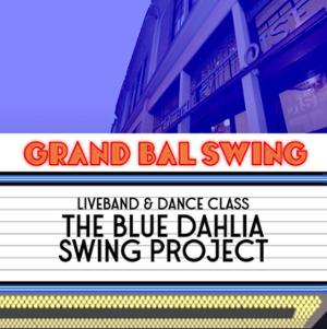 LE GRAND BAL SWING w/ THE BLUE DAHLIA PROJECT
