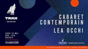 Wolf Hour & Trax présentent : Cabaret Contemporain et Léa Occhi