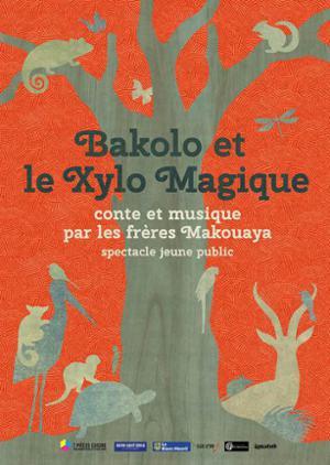 BAKOLO ET LE XYLO MAGIQUE