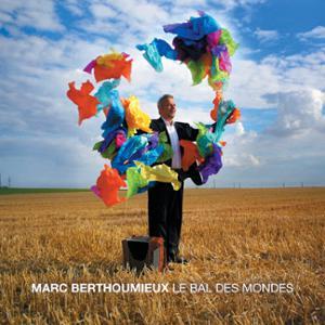 Sunset Hors Les Murs : Marc BERTHOUMIEUX « Le Bal Des Mondes » au New Morning