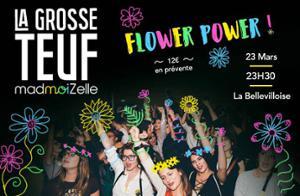 LA GROSSE TEUF MADMOIZELLE : FLOWER POWER