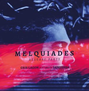 MELQUIADES + GRIS LAGON + 1ère partie Vanhessa