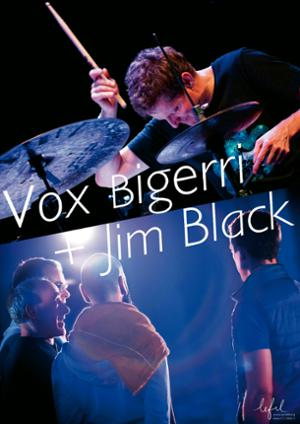 VOX BIGERRI + JIM BLACK