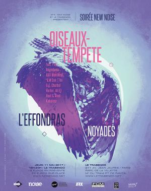 New Noise : Oiseaux Tempête & Guests, L'Effondras, Noyades