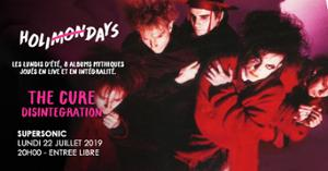 Holi(mon)days • The Cure - Desintegration / Supersonic