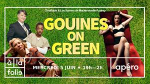 Gouines on Green !