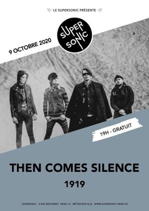 Then Comes Silence • 1919 / Supersonic (Free entrance)