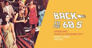 Back To The 60s / Free entrance - Supersonic