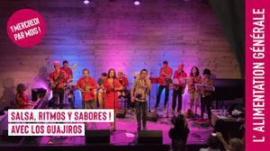 Salsa, ritmos, y sabores avec Los Guajiros // L'Alimentation Générale