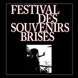 FESTIVAL DES SOUVENIRS BRISÉS