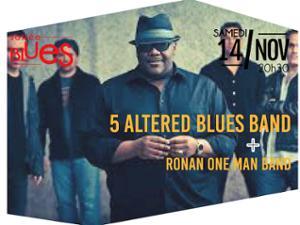 5 ALTERED BLUES BAND + RONAN ONE MAN BAND