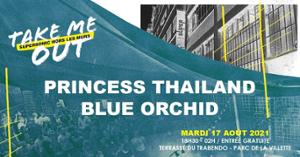 Princess Thailand • Blue Orchid / Take Me Out