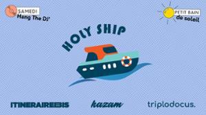 Holy Ship | Kazam x Itinéraire Bis x Triplodocus.