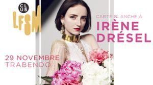 Carte Blanche à Irène Drésel