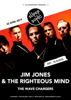 Jim Jones & The Righteous Mind • The Wave Chargers / Supersonic
