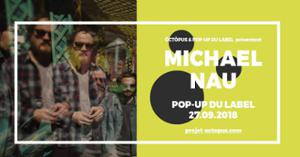 Michael Nau :: 27.09.18 :: Le Pop up du Label :: öctöpus