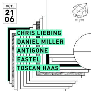 Concrete: Chris Liebing, Daniel Miller, Antigone, Eastel, Toscan Haas