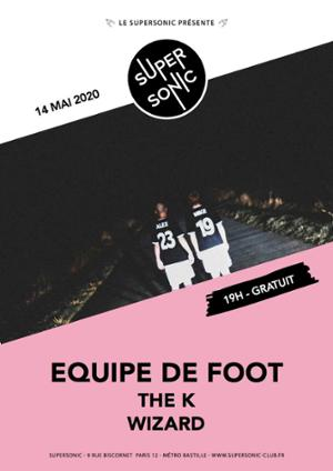 Equipe de Foot • The K / Supersonic (Free entrance)