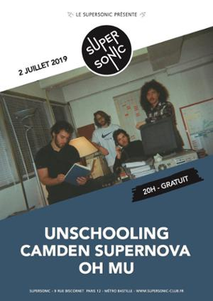 Unschooling • Camden Supernova • Oh Mu / Supersonic (Free entry)
