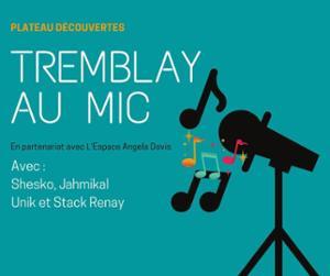« Tremblay au Mic » : Plateau découvertes - 2 concerts