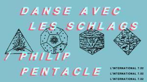 Danse Avec Les Schlags // Philip Pentacle// Robinet D'amour
