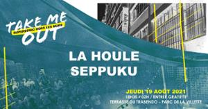 La Houle • Seppuku / Take Me Out