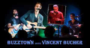 BUZZTOWN invite Vincent BUCHER