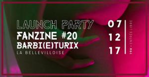 LAUNCH PARTY : BARBI(E)TURIX FANZINE #20