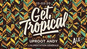 Get Tropical invite Uproot Andy