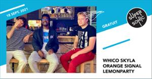 Whico Skyla • Orange Signal • Lemonparty / Supersonic (Free entry)