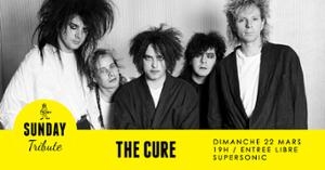 Sunday Tribute - The Cure // Supersonic