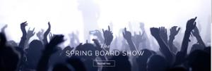 The Spring Board Show ! #3