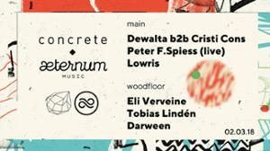 Concrete x Æternum: Dewalta b2b Cristi Cons, Peter F.spiess, Eli Verveine
