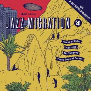 JAZZ MIGRATION #4 - THREE DAYS OF FOREST + HOUSE OF ECHO + NO TONGUES + MELUSINE