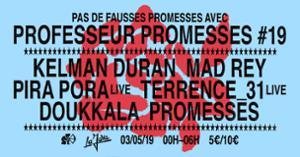 Professeur Promesses #19 w/ Kelman Duran, Mad Rey, Pira Pora