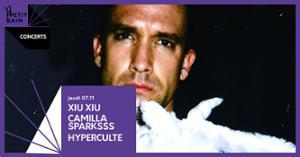 XIU XIU / Camilla Sparksss / Hyperculte / 7.11   Petit Bain