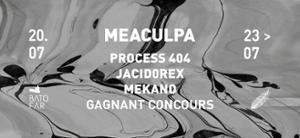 Meaculpa : Jacid0rex x Process 404 x Mekano & more