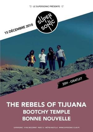 The Rebels of Tijuana • Bootchy Temple • Bonne Nouvelle / Free