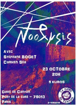 Noolysis [Release Party] x Stéphane Boget x carmen sea
