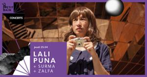 LALI PUNA + SURMA + ZALFA
