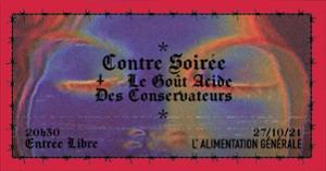 CONTRE SOIREE + LE GOUT ACIDE DES CONSERVATEURS